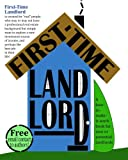 First-Time Landlord: A How-To-Make-It-Work Book for New Landlords