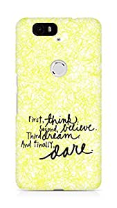 AMEZ think belive dream dare Back Cover For Huawei Nexus 6P