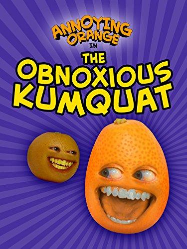 Clip: Annoying Orange - The Obnoxious Kumquat