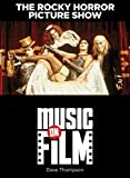 The Rocky Horror Picture Show: Music on Film Series (0879103876) by Thompson, Dave
