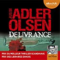 Délivrance (Les enquêtes du département V, 3) Audiobook by Jussi Adler-Olsen Narrated by Julien Chatelet