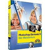 """Photoshop Elements 9 - Der Meisterkurs - alle Bilder zum  Download auf der Website zum Buch: f�r Windows und Mac (M+T Meisterkurs)von """"Michael Hennemann"""""""