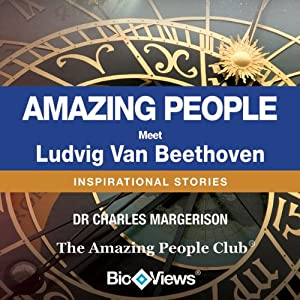 Meet Ludvig Van Beethoven: Inspirational Stories | [Charles Margerison]