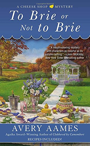 To Brie or Not To Brie (Cheese Shop Mystery)