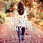 One Tiny Lie: A Novel | [K. A. Tucker]