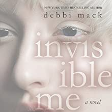 Invisible Me | Livre audio Auteur(s) : Debbi Mack Narrateur(s) : Sara K. Sheckells