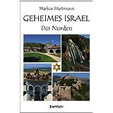 """Geheimes Israel: Der Nordenvon """"Markus Hartmann"""""""