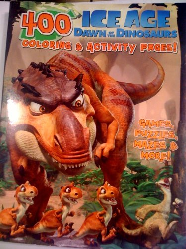 Huge 400 page Ice Age Dawn of the Dinosaurs Coloring and Activity Pages Book! Includes Games, Puzzles, Mazes and More!