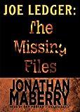 Joe Ledger: The Missing Files (Library Edition) (The Joe Ledger Novels)