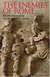 img - for The Enemies of Rome: From Hannibal to Attila the Hun book / textbook / text book