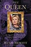"The Queen: The Epic Ambition of Hillary and the Coming of a Second ""Clinton Era"""