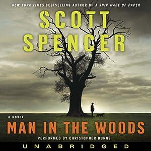 Man in the Woods | [Scott Spencer]