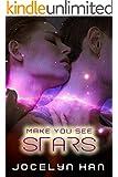 Make You See Stars: (Stardust Erotic Sci-Fi Romance Series Volume 2) (Stardust Erotic Romance Series)