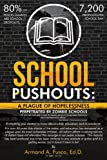 img - for School Pushouts: A Plague Of Hopelessness Perpetrated Zombie Schools book / textbook / text book
