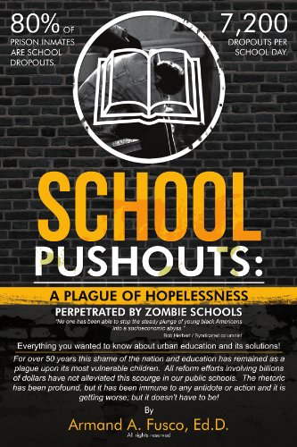 School Pushouts: A Plague of Hopelessness Perpetrated Zombie Schools