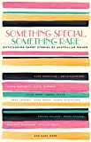 img - for Something Special, Something Rare: Outstanding Short Stories by Australian Women book / textbook / text book