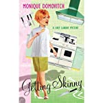 Getting Skinny: A Chef Landy Mystery, Book 1 (       UNABRIDGED) by Monique Domovitch Narrated by Holly Fielding