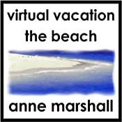 Virtual Vacation: The Beach | [Anne Marshall]
