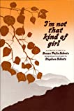 I'm not that kind of girl (0883960176) by Schutz, Susan Polis