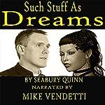 Such Stuff as Dreams | Seabury Quinn