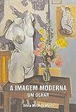 img - for Imagem Moderna, A: Um Olhar book / textbook / text book
