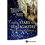 From Stars to Stalagmites: How Everything Connectsby Paul S Braterman