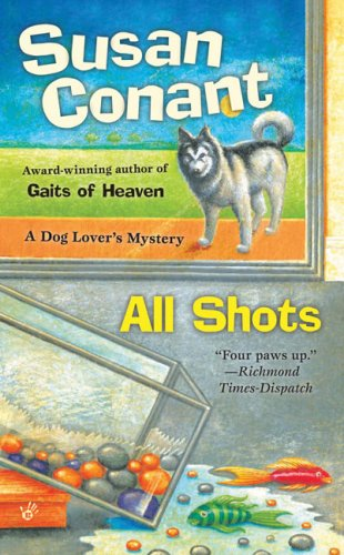 All Shots: A Dog Lovers Mystery, Susan Conant