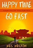 Happy Time Go Fast: Invaluable Lessons from Teaching English Abroad (Do U English)