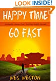 Happy Time Go Fast: Invaluable Lessons from Teaching English Abroad (Do U English Book 1)