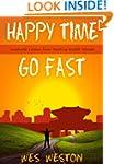 Happy Time Go Fast: Invaluable Lesson...