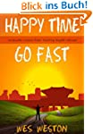 Happy Time Go Fast: Invaluable Lesson...