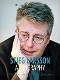 Stieg Larsson: A Biography