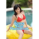 OguraNanaPhotoBook (Japanese Edition)