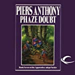Phaze Doubt: Apprentice Adept Series, Book 7 (       UNABRIDGED) by Piers Anthony Narrated by Traber Burns