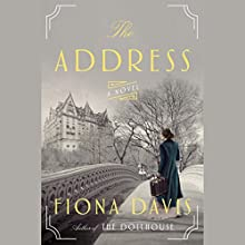 The Address: A Novel | Livre audio Auteur(s) : Fiona Davis Narrateur(s) : Saskia Maarleveld, Brittany Pressley