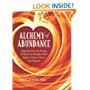 Alchemy of Abundance: Aligning with the Energy of Desire to Manifest Your Highest Vision, Power, and Purpose