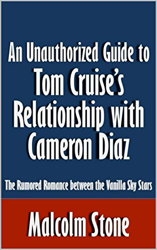 an-unauthorized-guide-to-tom-cruises-relationship-with-cameron-diaz-the-rumored-romance-between-the-