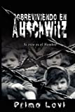 Sobreviviendo en Auschwitz - Si esto es el Hombre / Survival In Auschwitz - If This Is a Man (Spanish Edition)