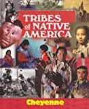 img - for Tribes of Native America: Cheyenne book / textbook / text book