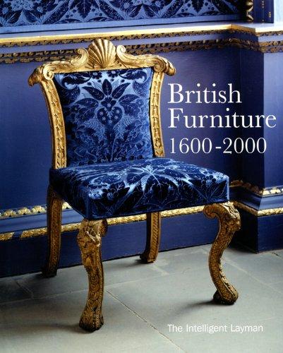 British Furniture: 1600-2000 (Intelligent Layman's)