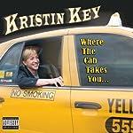 Where the Cab Takes You | Kristin Key