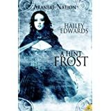 A Hint of Frost (Araneae Nation) Book One ~ Hailey Edwards