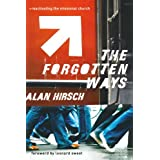 Forgotten Ways, The: Reactivating the Missional Churchby Alan Hirsch