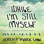 While I'm Still Myself | Jeremy Mark Lane