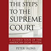 The Steps to the Supreme Court: A Guided Tour of the American Legal System | [Peter Irons]