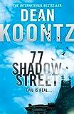 77 Shadow Street (0007326971) by Koontz, Dean R.