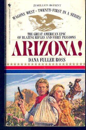 ARIZONA! (Wagons West, No 21), DANA FULLER ROSS