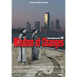 Wisdom of Changes - Richard Wilhelm &amp; The I Ching