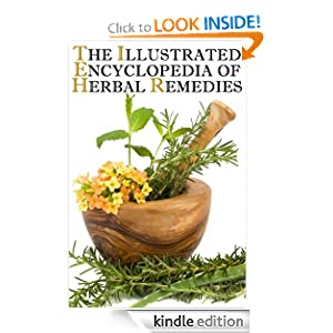 The Illustrated Encyclopedia of Herbal Remedies (Third Edition) Mary Killian
