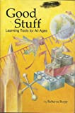 Good Stuff: Learning Tools for All Ages